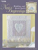 New Beginnings- Wedding & Birth Quilts