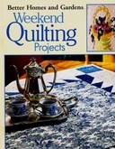 Better Homes & Garden Weekend Quilting Projects